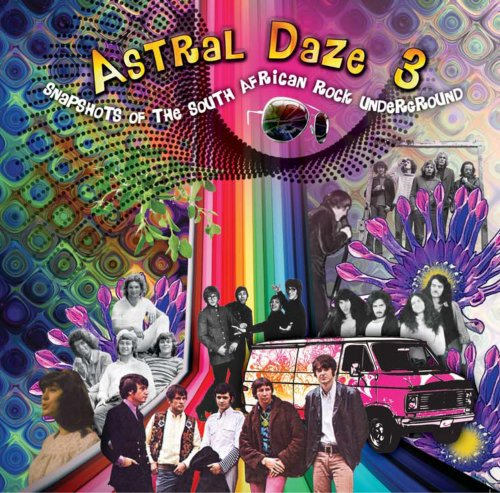 Astral Daze 3 - Snapshots Of The South African Rock Underground